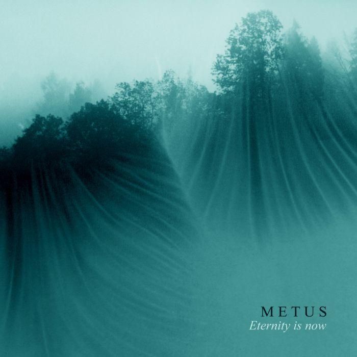 Metus - Eternity is now